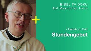 Das Herz zu Gott heben | Abt Maximilian Heim | 7 Gebete zu Gott