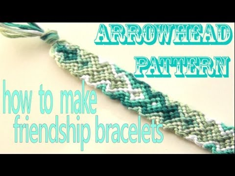 How To Make Friendship Bracelets Arrowhead Pattern YouTube Fascinating Friendship Bracelets Patterns