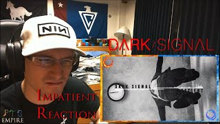 Dark Signal - Impatient (PTB Reaction) FFO: Starset, Bad Wolves and Gemini Syndrome