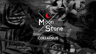 MoonStone - Collapsus