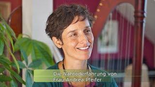 Die Nahtoderfahrung von Frau Andrea Pfeifer (NDE with engl. ...