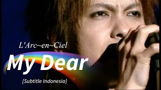 L'Arc~en~Ciel - My Dear | Subtitle Indonesia