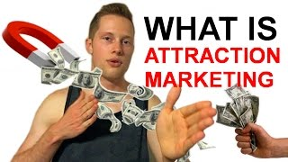 INTERNET MARKETING 101 - WHAT IS ATTRACTION MARKETING?