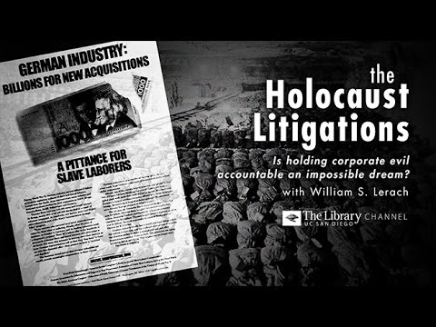 The Holocaust Litigations: Is Holding Corporate Evil Accountable an Impossible Dream?