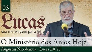 03. O Ministério dos Anjos Hoje - Augustus Nicodemus