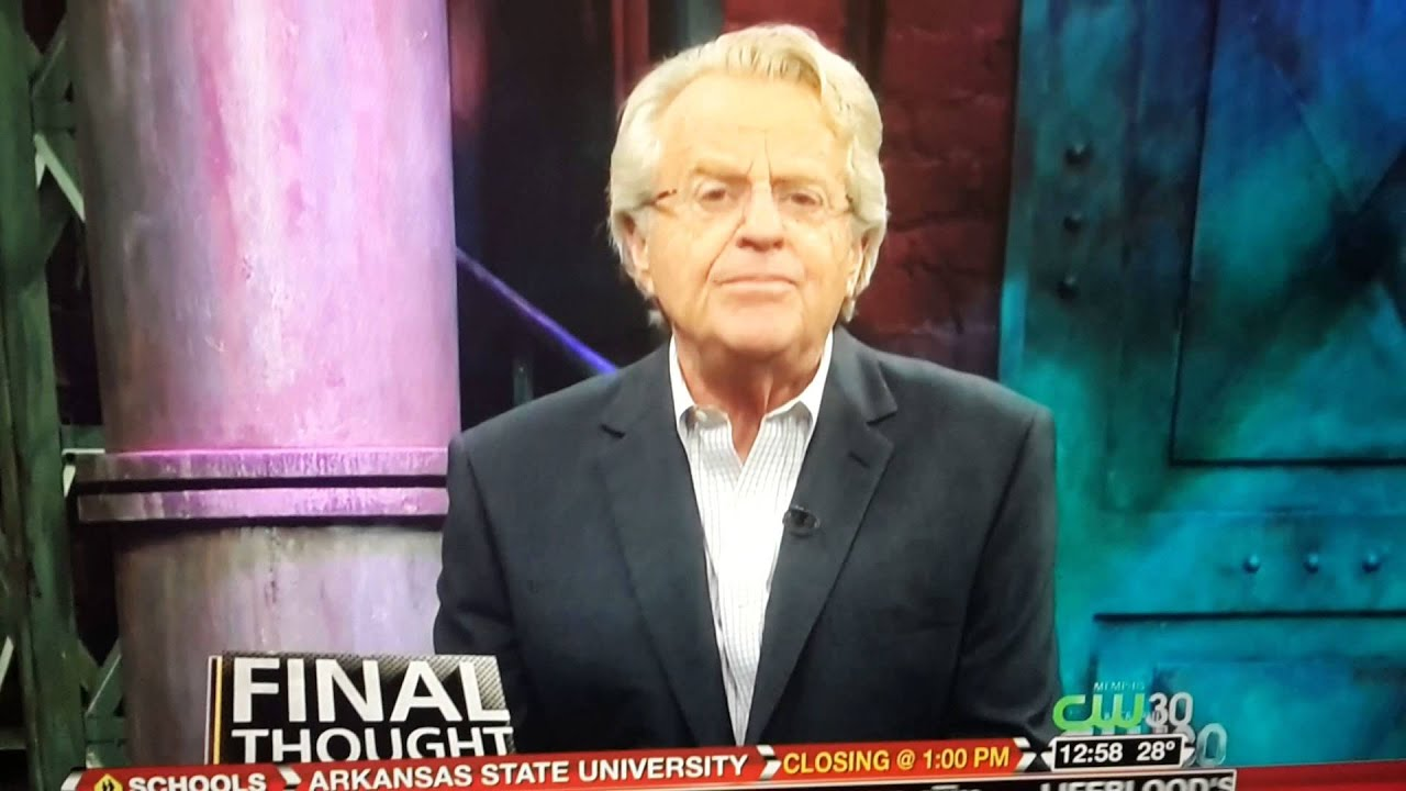 Jerry springer final thought