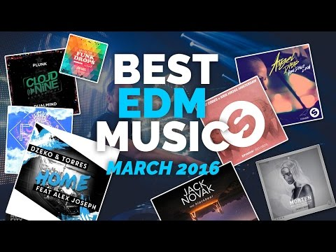 BEST EDM SONGS OF  MARCH 2016 + FREE DOWNLOAD