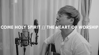 #SaatTeduh - Come Holy Spirit & The Heart Of Worship (Yeshua Abraham Cover)