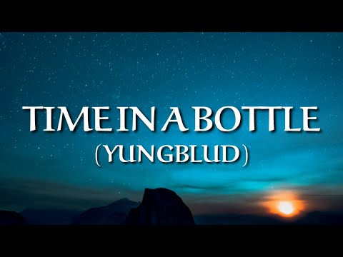 YUNGBLUD - Time In a Bottle (Lyrics) (From Tom Holland's Cheery)