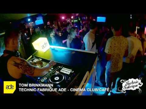 Technic Fabrique ADE @ Cinema /w Tom Brinkmann