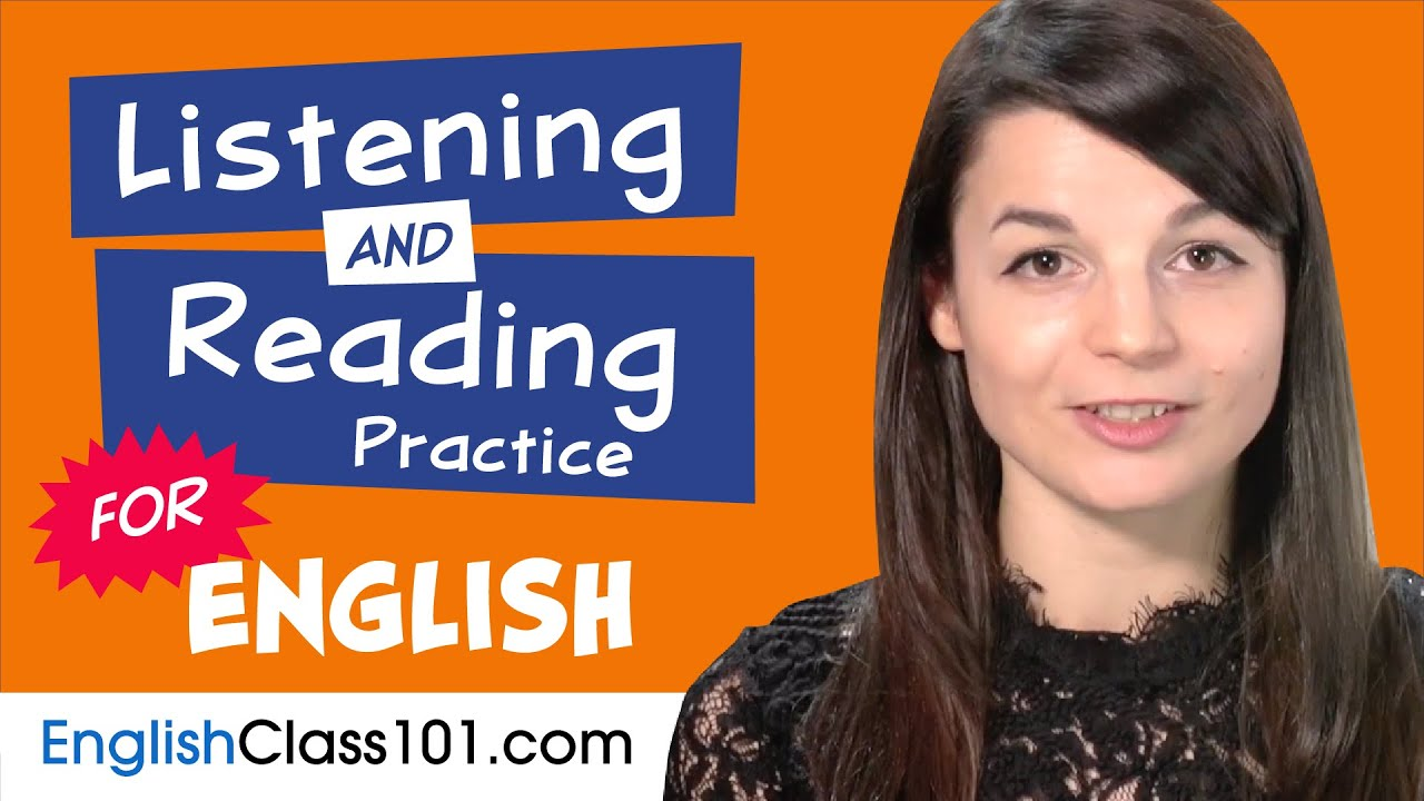All The Listening and Reading Practice You Need in English