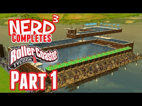 Nerd³ Completes... RollerCoaster Tycoon 3 - Part 1