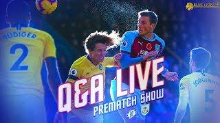 Chelsea vs Burnley    Q & A Livestream & LIVE Line Up  Reaction