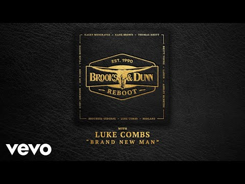 Brooks & Dunn, Luke Combs - Brand New Man (with Luke Combs [Audio])