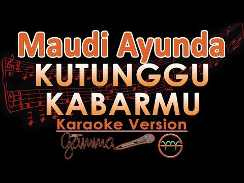 Maudy Ayunda - Kutunggu Kabarmu (Karaoke Lirik Tanpa Vokal)