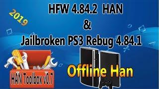 How To Install OFFLINE Han ToolBox On HFW 4.84.2 HAN And Jailbroken PS3 Rebug 4.84.1 2019