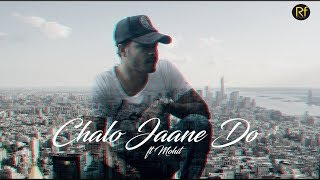 Chalo Jaane Do | Mohit | Official Music | Hindi rap song 2018 | Rf records