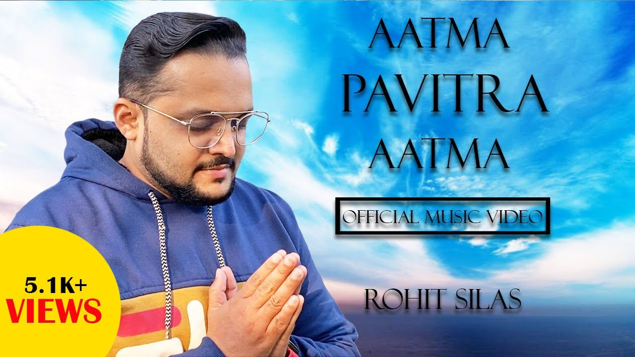 AATMA PAVITRA AATMA | ROHIT SILAS | NEW HINDI CHRISTIAN SONG 2020