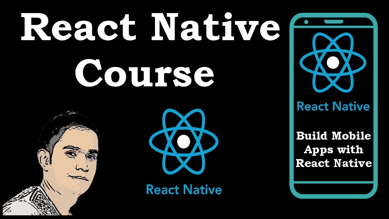 React Native Course for Beginners [Build Mobile Apps in React Native]