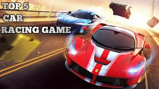 Top 5 High Graphic Car Racing Games For Android and iOS