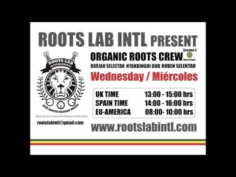 Organic Roots Crew in Roots lab Intl Radio session 3 01/05/2013