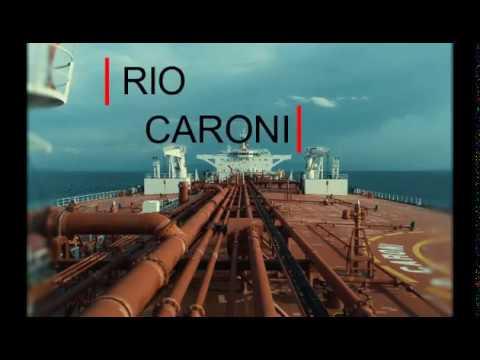 Suez-Max Ship   Buque Tanque RIO CARONI