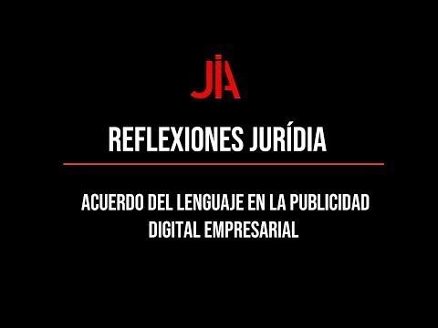 Reflexión JURÍDIA sobre el acuerdo del lenguaje en la publicidad digital empresarial