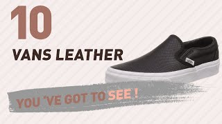 Vans Leather, Women Fashion Collection // New & Popular 2017