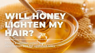 Will Honey Lighten Your Hair? Thumbnail
