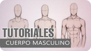 CONSEJOS PARA DIBUJAR EL CUERPO MASCULINO