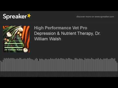 Depression & Nutrient Therapy, Dr. William Walsh