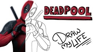 DEADPOOL | Draw My Life