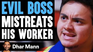 Evil BOSS MISTREATS His WORKER ft. @Benny Soliven  | Dhar Mann