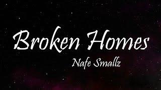 Nafe Smallz - Broken Homes Ft. M Huncho & Gunna (Lyrics)