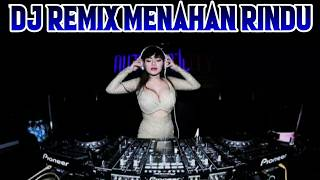 Lagu dj remix menahan rindu