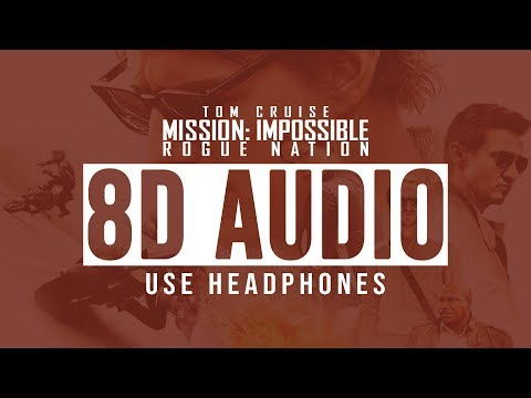 (8D Audio) - Mission Impossible: Rogue Nation - Theme Music - Use Headphones🎧
