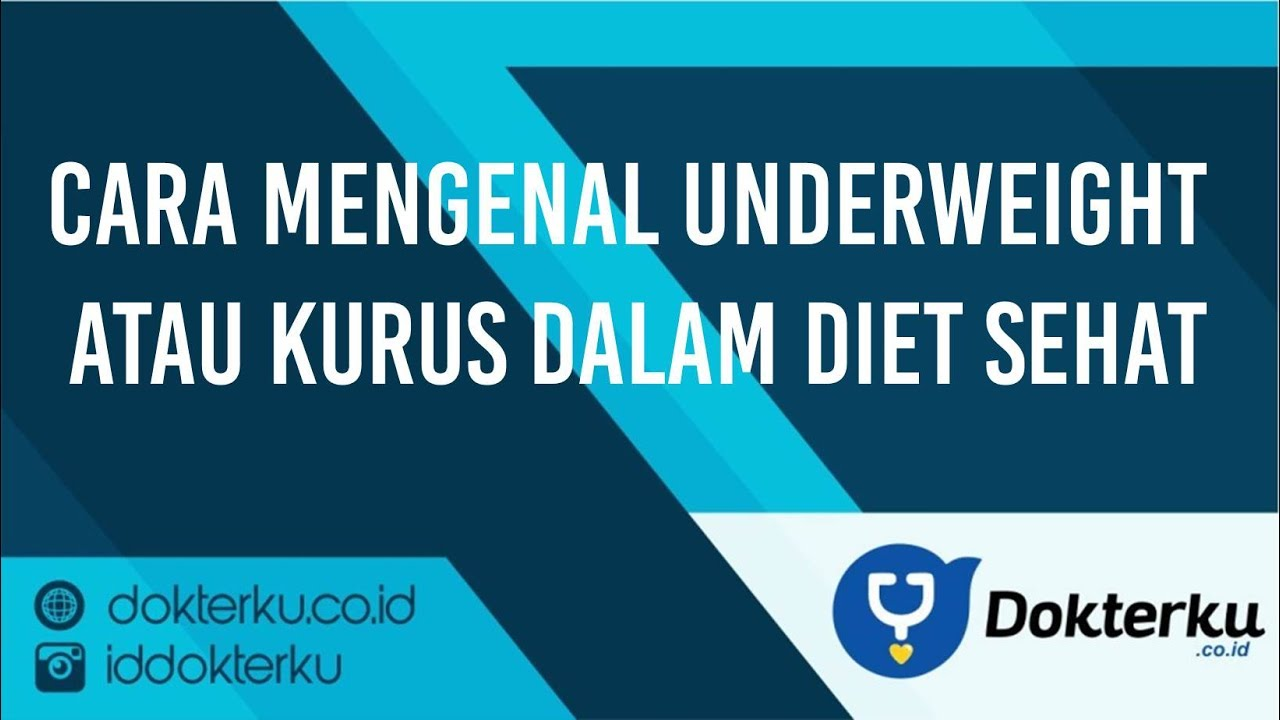 Cara Mengenal Underweight atau Kurus dalam Diet Sehat