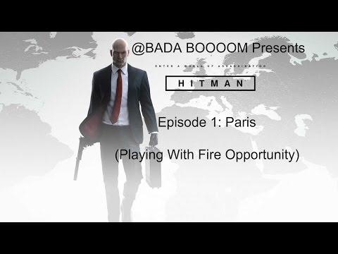 Hitman 2016 - Episode 1: Paris (Playing With Fire Opportunity)