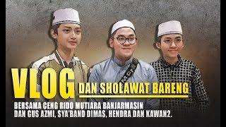 VLOG Bersama Mutiara Banjarmasin Dan Gus Azmi, sya'ban, Dimaz Dan Hendra.