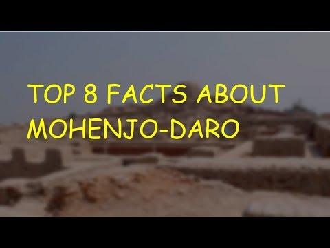 Top 8 Facts about Mohenjo-daro