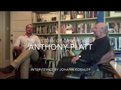 Anthony Platt - Oral History of Criminology -