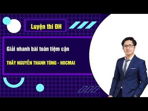 Giải nhanh bài toán tiệm cận - Toán 12 Thầy Nguyễn Thanh Tùng - GPPEN/Luyện thi đại học