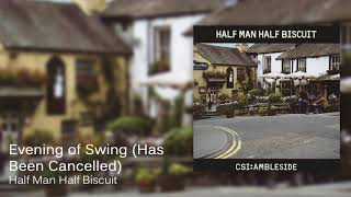 Half Man Half Biscuit - Evening of Swing (Has Been Cancelled) [Official Audio]