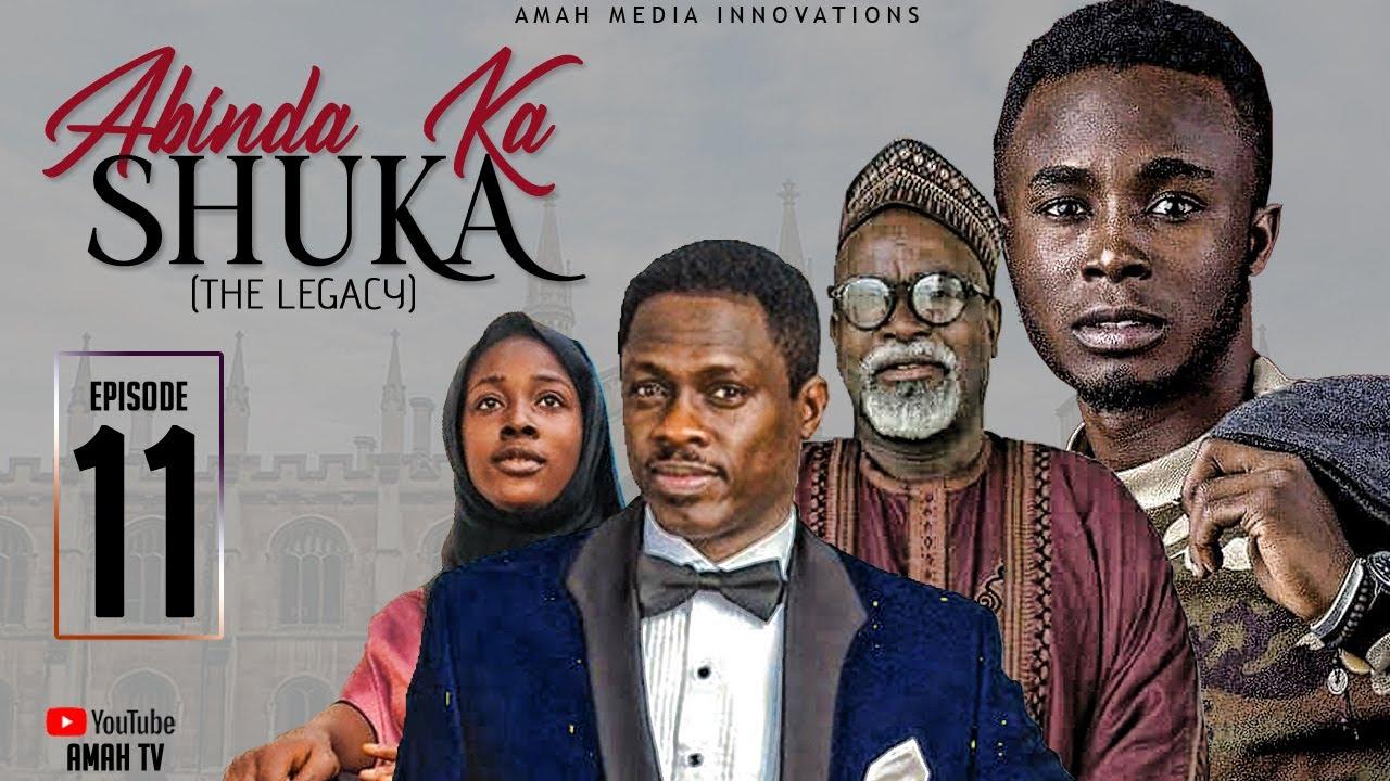 Download ABINDA KA SHUKA (THE LEGACY) EPISODE 11 ORIGINAL - Latest Hausa Series 2021