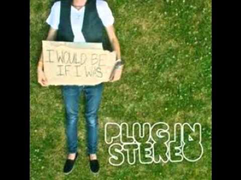 Plug In Stereo - I Blame You