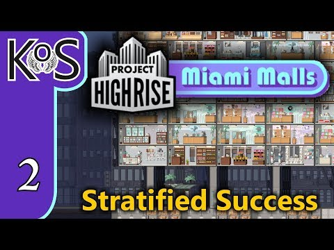 Project Highrise MIAMI MALLS DLC! Stratified Success Ep 2: FINALLY RETAIL - Let's Play Scenario