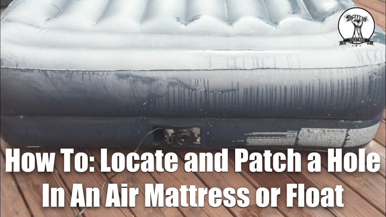 How To Locate And Repair A Hole In An Air Mattress Or Float Youtube