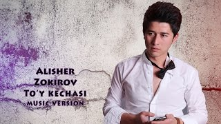 Alisher Zokirov To Y Kechasi Алишер Зокиров Туй кечаси Music Version