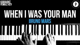 Bruno Mars - When I Was Your Man Karaoke SLOWER Acoustic Piano Instrumental FEMALE / HIGHER KEY