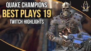 QUAKE CHAMPIONS BEST PLAYS 19 (TWITCH HIGHLIGHTS)